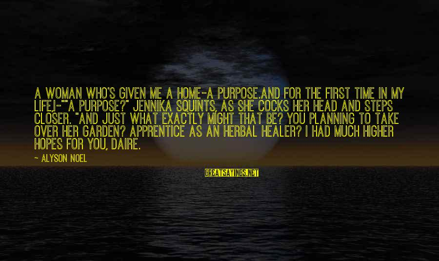"""Jennika Sayings By Alyson Noel: A woman who's given me a home-a purpose.And for the first time in my life,I-""""""""A"""