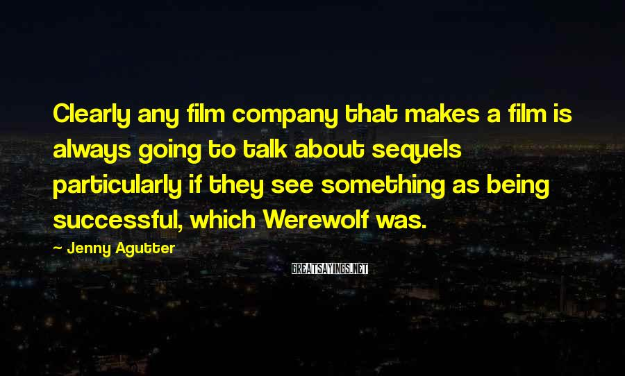 Jenny Agutter Sayings: Clearly any film company that makes a film is always going to talk about sequels