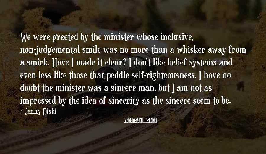 Jenny Diski Sayings: We were greeted by the minister whose inclusive, non-judgemental smile was no more than a