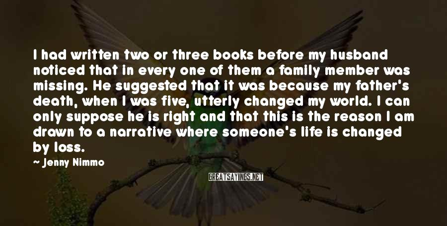 Jenny Nimmo Sayings: I had written two or three books before my husband noticed that in every one