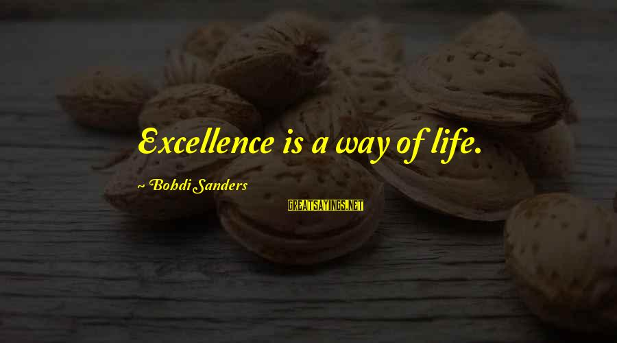 Jeremy And Bonnie Sayings By Bohdi Sanders: Excellence is a way of life.