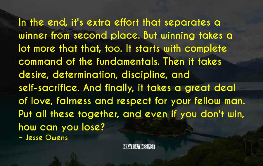 Jesse Owens Sayings: In the end, it's extra effort that separates a winner from second place. But winning