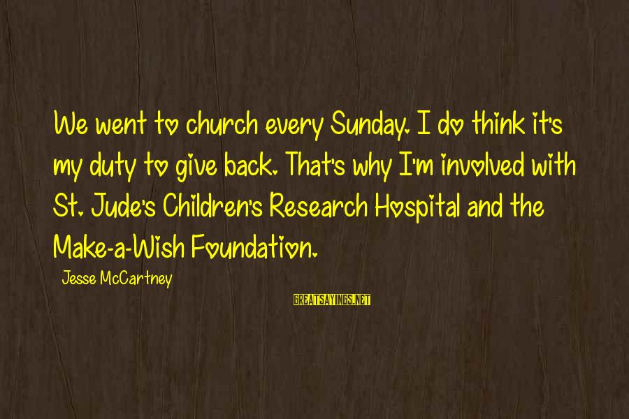 Jesse Sayings By Jesse McCartney: We went to church every Sunday. I do think it's my duty to give back.