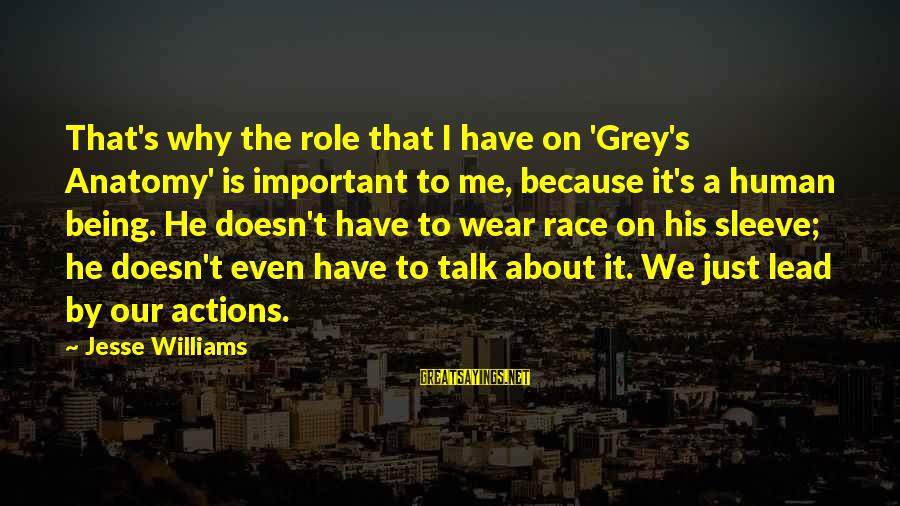 Jesse Sayings By Jesse Williams: That's why the role that I have on 'Grey's Anatomy' is important to me, because