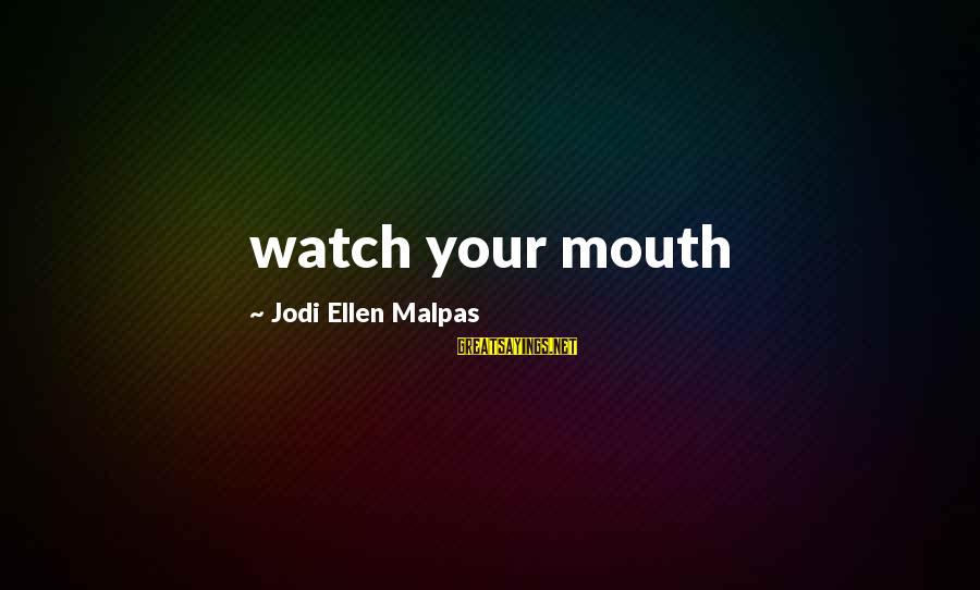 Jesse Sayings By Jodi Ellen Malpas: watch your mouth