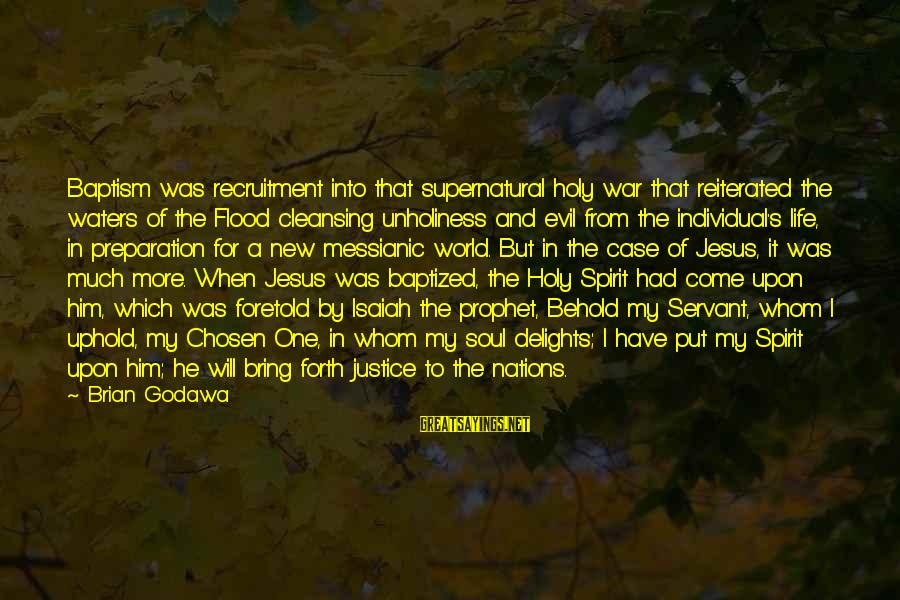 Jesus Baptism Sayings By Brian Godawa: Baptism was recruitment into that supernatural holy war that reiterated the waters of the Flood