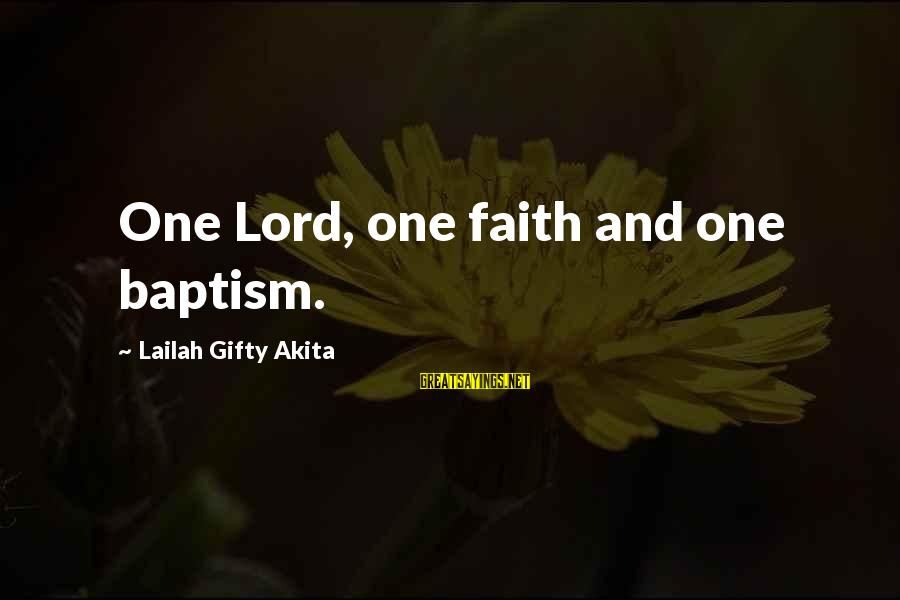 Jesus Baptism Sayings By Lailah Gifty Akita: One Lord, one faith and one baptism.