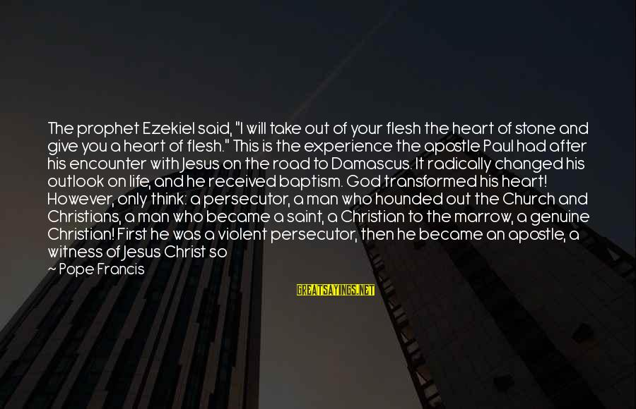 """Jesus Baptism Sayings By Pope Francis: The prophet Ezekiel said, """"I will take out of your flesh the heart of stone"""