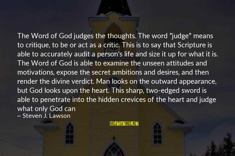 """Jesus Christ Scripture Sayings By Steven J. Lawson: The Word of God judges the thoughts. The word """"judge"""" means to critique, to be"""