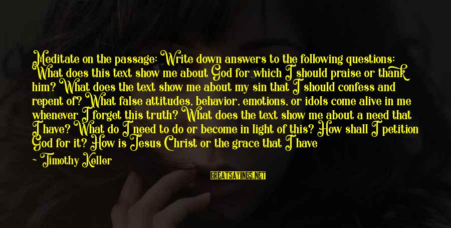 Jesus Is Alive Sayings By Timothy Keller: Meditate on the passage: Write down answers to the following questions: What does this text