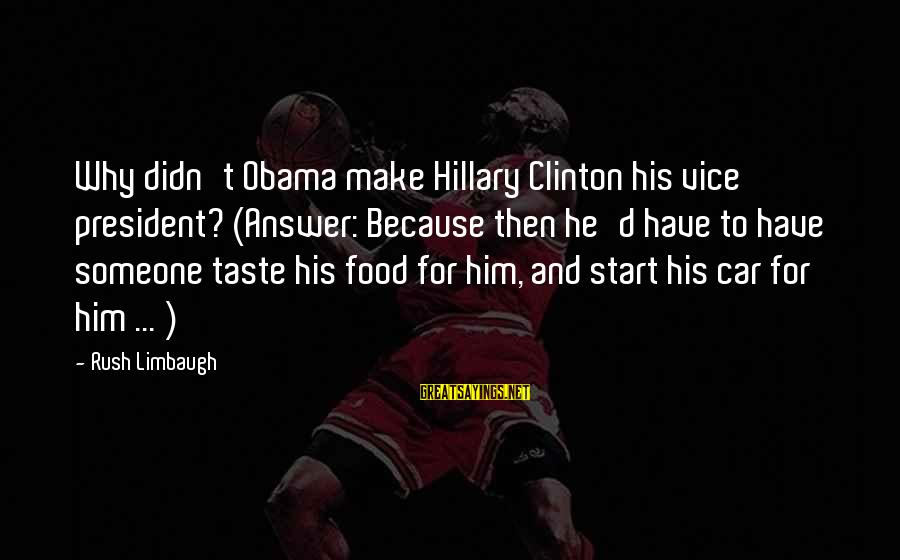 Jesus Is Born Christmas Sayings By Rush Limbaugh: Why didn't Obama make Hillary Clinton his vice president? (Answer: Because then he'd have to