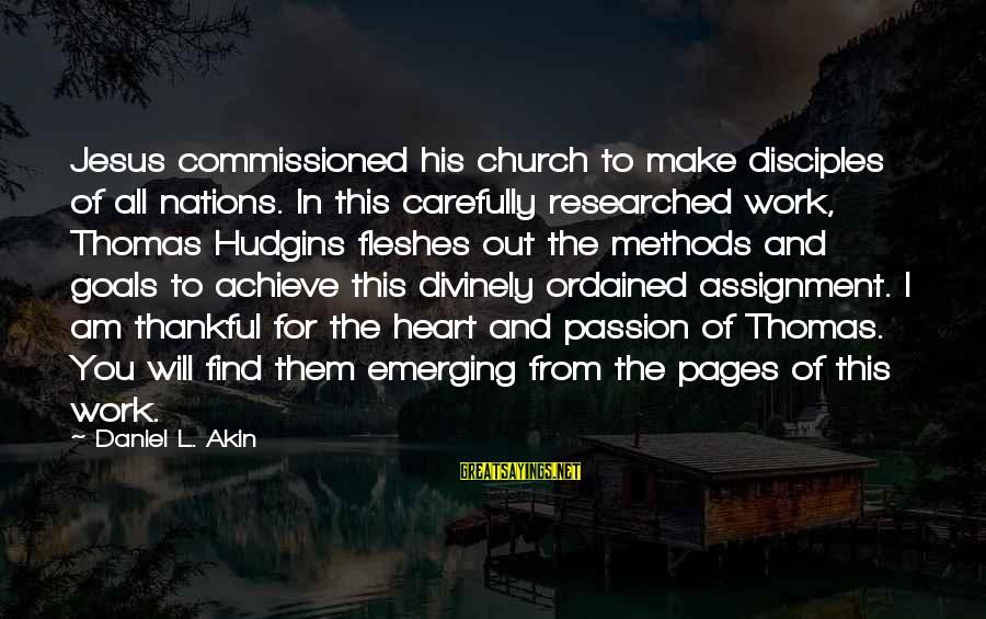 Jesus Passion Sayings By Daniel L. Akin: Jesus commissioned his church to make disciples of all nations. In this carefully researched work,