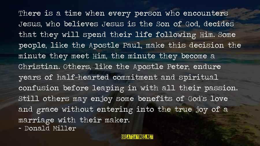 Jesus Passion Sayings By Donald Miller: There is a time when every person who encounters Jesus, who believes Jesus is the