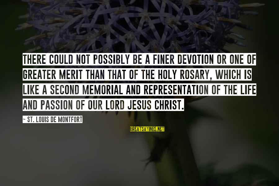 Jesus Passion Sayings By St. Louis De Montfort: there could not possibly be a finer devotion or one of greater merit than that