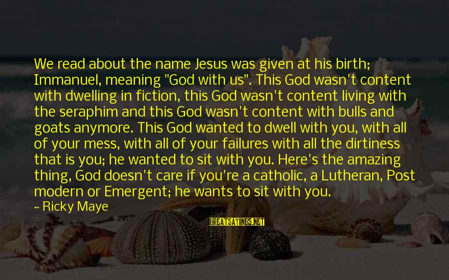 """Jesus Progressive Sayings By Ricky Maye: We read about the name Jesus was given at his birth; Immanuel, meaning """"God with"""