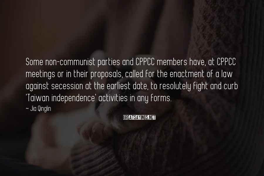 Jia Qinglin Sayings: Some non-communist parties and CPPCC members have, at CPPCC meetings or in their proposals, called