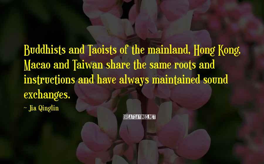 Jia Qinglin Sayings: Buddhists and Taoists of the mainland, Hong Kong, Macao and Taiwan share the same roots