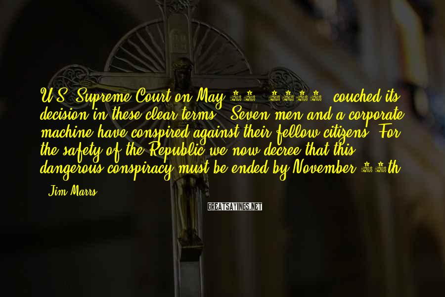 Jim Marrs Sayings: U.S. Supreme Court on May 15, 1911, couched its decision in these clear terms: 'Seven