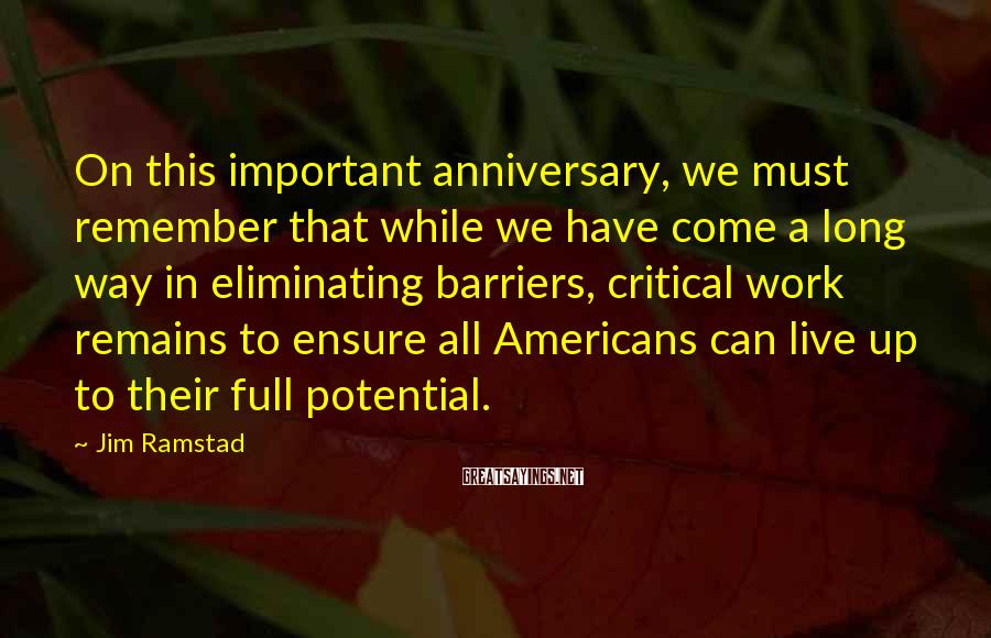 Jim Ramstad Sayings: On this important anniversary, we must remember that while we have come a long way