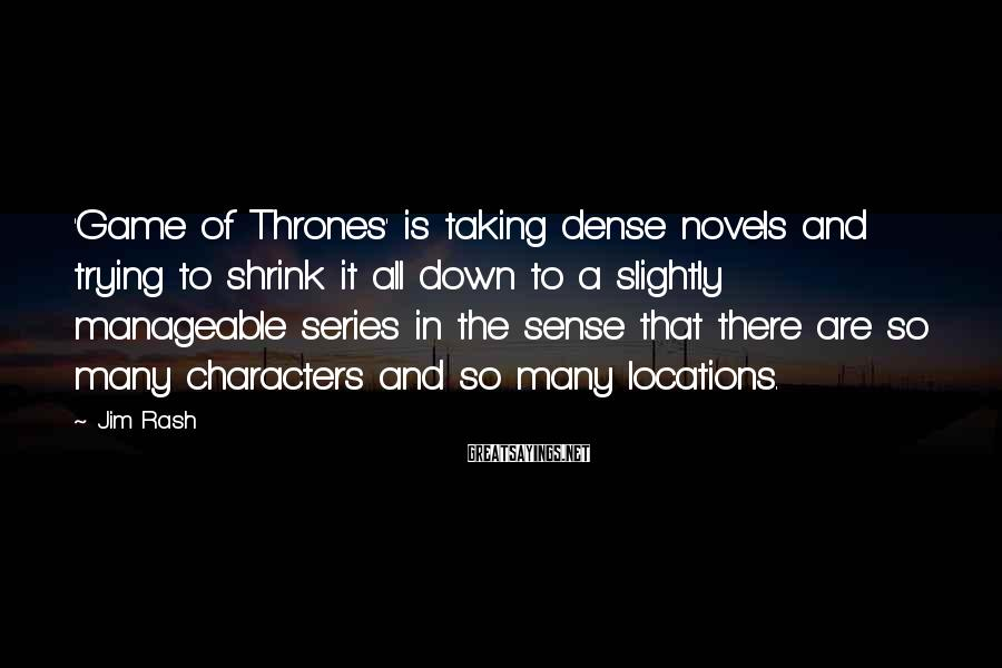 Jim Rash Sayings: 'Game of Thrones' is taking dense novels and trying to shrink it all down to