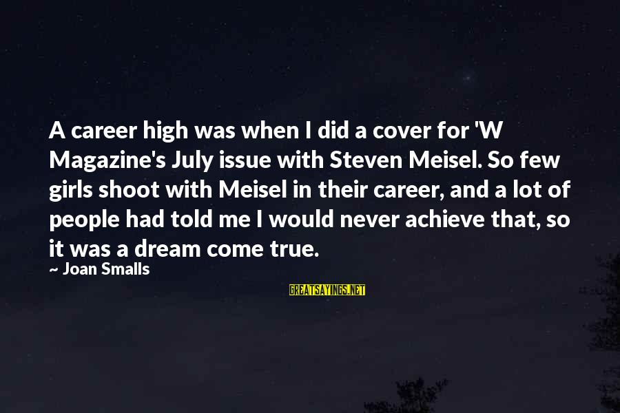 Joan Smalls Sayings By Joan Smalls: A career high was when I did a cover for 'W Magazine's July issue with