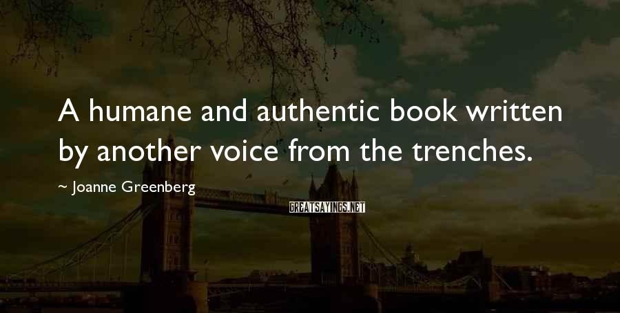 Joanne Greenberg Sayings: A humane and authentic book written by another voice from the trenches.