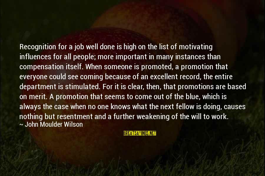 Job Done Sayings By John Moulder Wilson: Recognition for a job well done is high on the list of motivating influences for