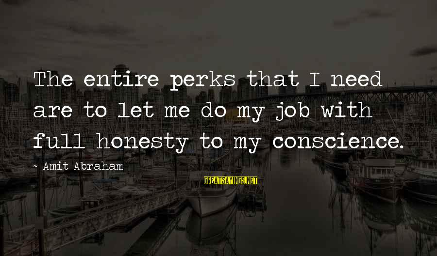 Job Perks Sayings By Amit Abraham: The entire perks that I need are to let me do my job with full