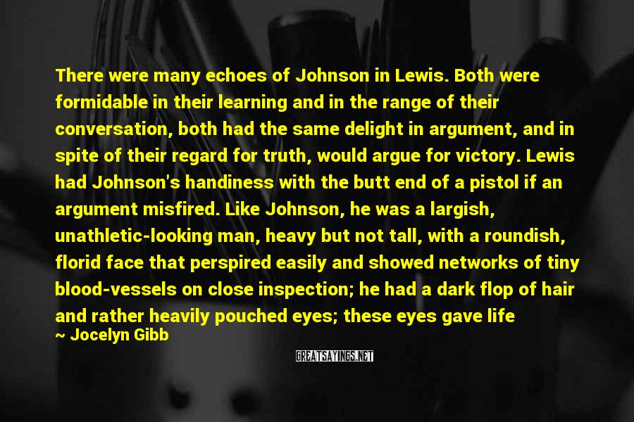 Jocelyn Gibb Sayings: There were many echoes of Johnson in Lewis. Both were formidable in their learning and