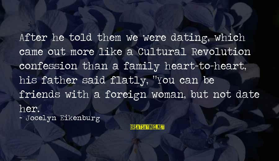 Jocelyn's Sayings By Jocelyn Eikenburg: After he told them we were dating, which came out more like a Cultural Revolution