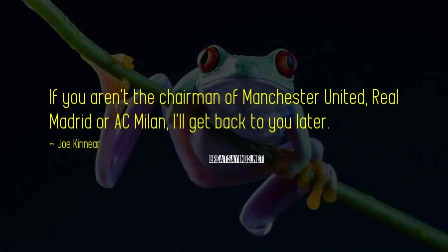 Joe Kinnear Sayings: If you aren't the chairman of Manchester United, Real Madrid or AC Milan, I'll get