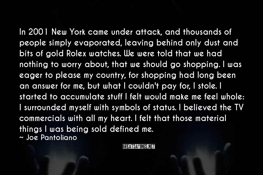 Joe Pantoliano Sayings: In 2001 New York came under attack, and thousands of people simply evaporated, leaving behind