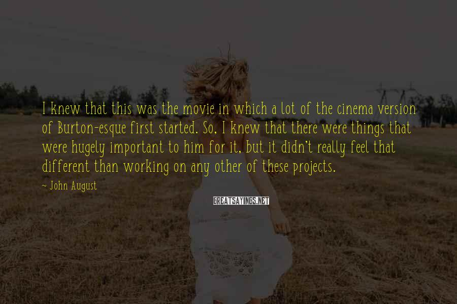 John August Sayings: I knew that this was the movie in which a lot of the cinema version