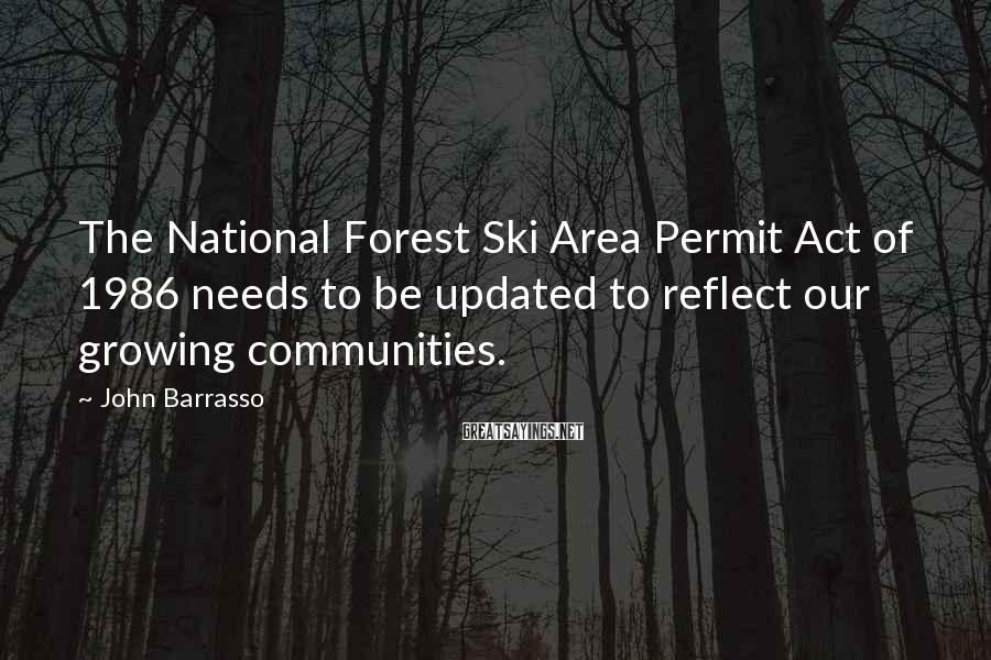 John Barrasso Sayings: The National Forest Ski Area Permit Act of 1986 needs to be updated to reflect