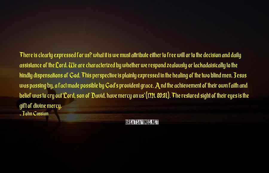 John Cassian Sayings: There is clearly expressed for us? what it is we must attribute either to free