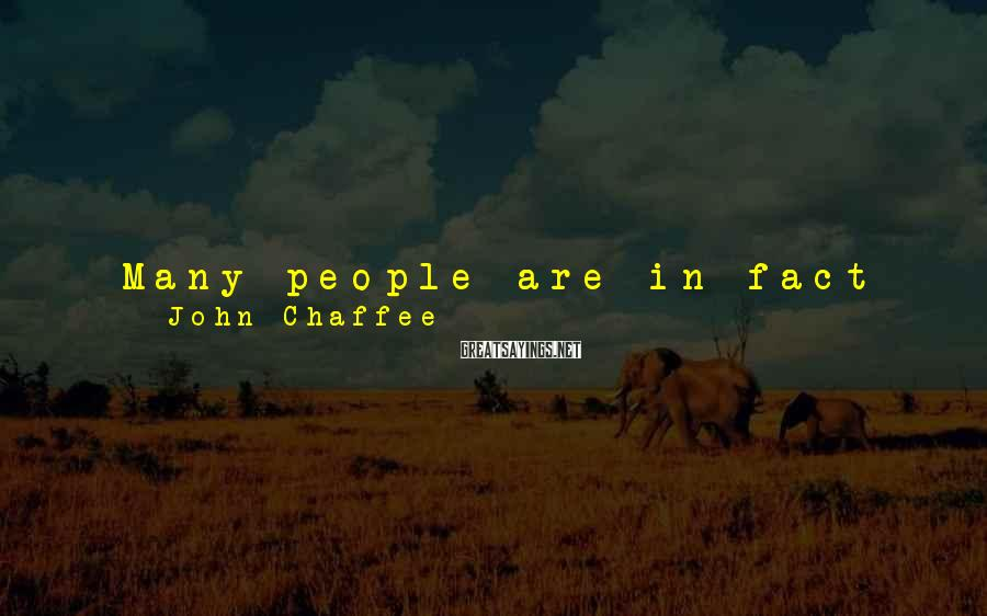 John Chaffee Sayings: Many people are in fact living with a diminished sense of meaning, and they struggle