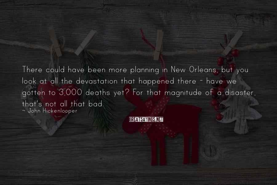 John Hickenlooper Sayings: There could have been more planning in New Orleans, but you look at all the