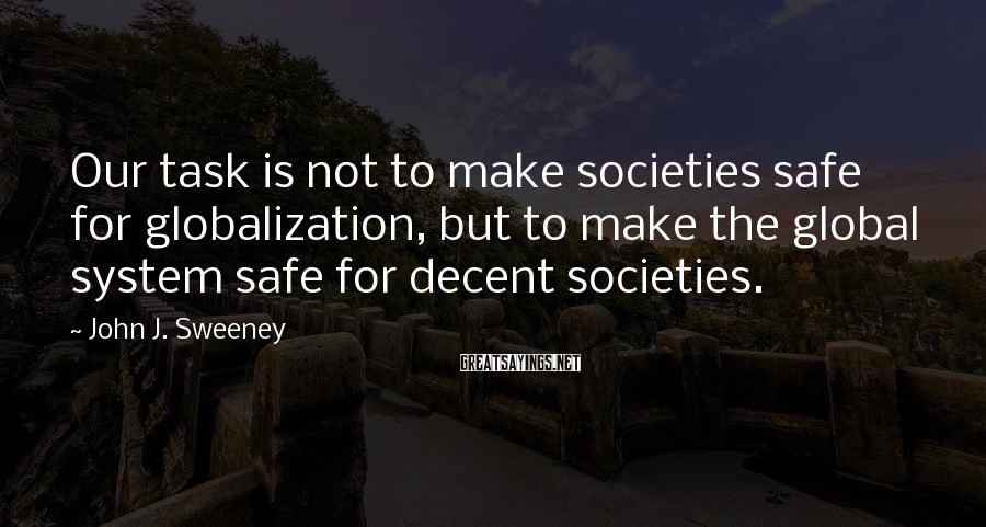 John J  Sweeney Famous Quotes, Sayings & Quotations
