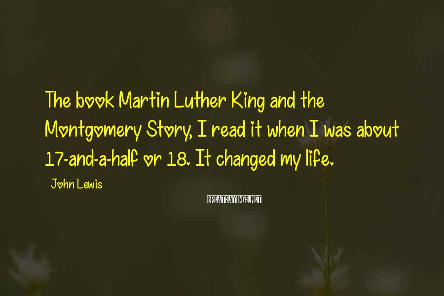 John Lewis Sayings: The book Martin Luther King and the Montgomery Story, I read it when I was