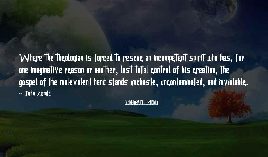 John Zande Sayings: Where the theologian is forced to rescue an incompetent spirit who has, for one imaginative