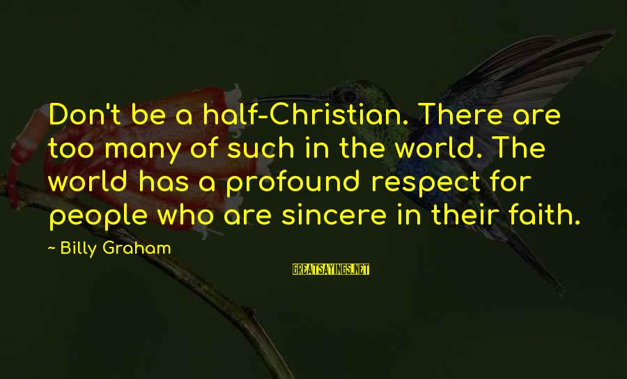 Joker Batman Sayings By Billy Graham: Don't be a half-Christian. There are too many of such in the world. The world