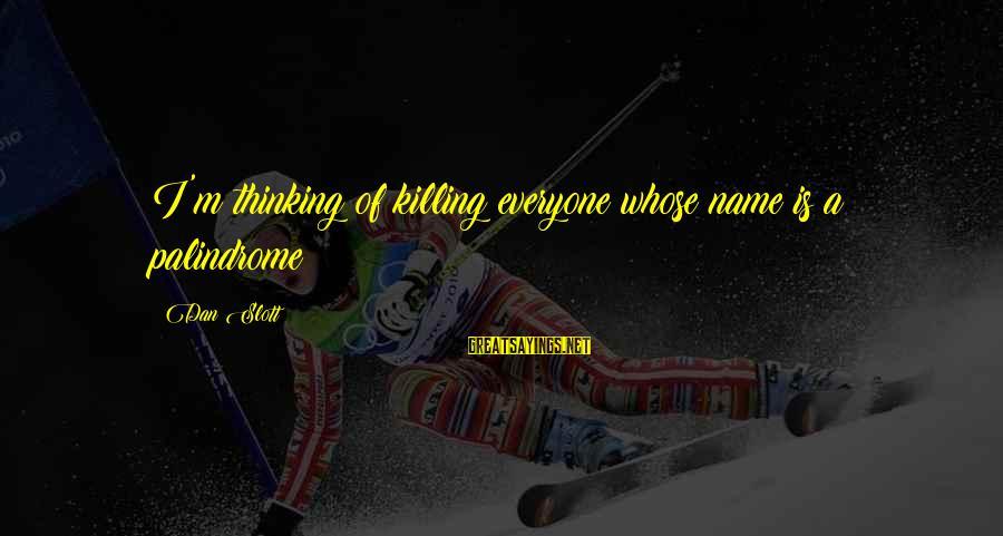 Joker Batman Sayings By Dan Slott: I'm thinking of killing everyone whose name is a palindrome