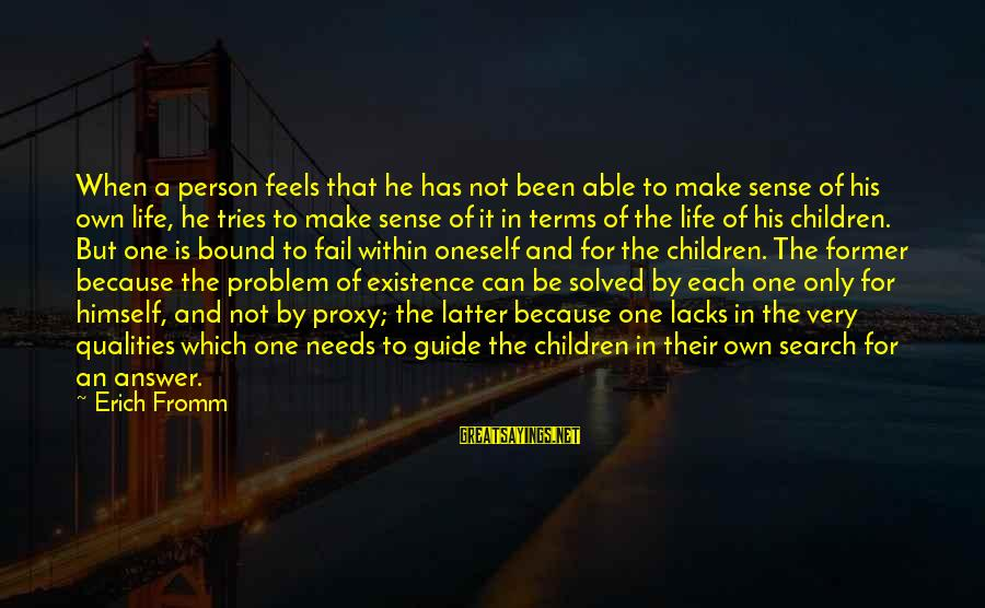 Joker Batman Sayings By Erich Fromm: When a person feels that he has not been able to make sense of his