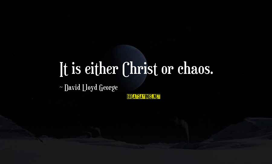 Joker Dark Knight Returns Sayings By David Lloyd George: It is either Christ or chaos.