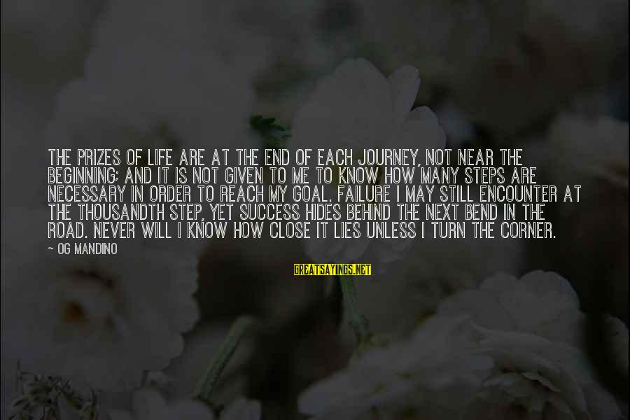 Journey To Greatness Sayings By Og Mandino: The prizes of life are at the end of each journey, not near the beginning;