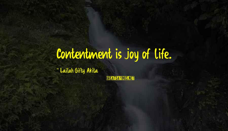 Joy And Love Sayings By Lailah Gifty Akita: Contentment is joy of life.
