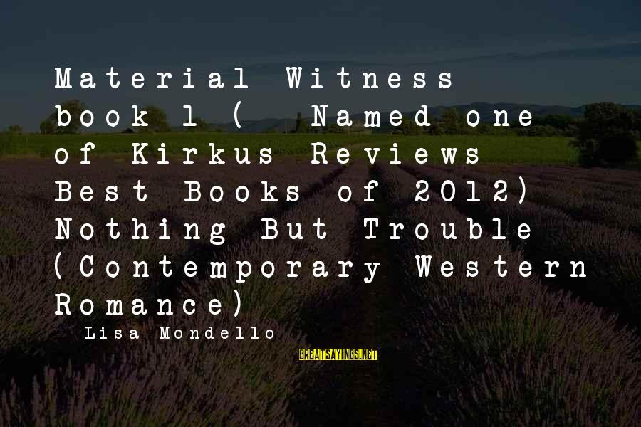 Joy Gaiam Sayings By Lisa Mondello: Material Witness - book 1 (**Named one of Kirkus Reviews Best Books of 2012) Nothing