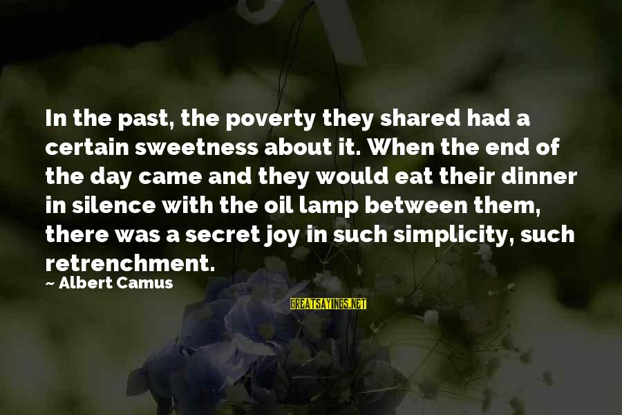 Joy Shared Sayings By Albert Camus: In the past, the poverty they shared had a certain sweetness about it. When the