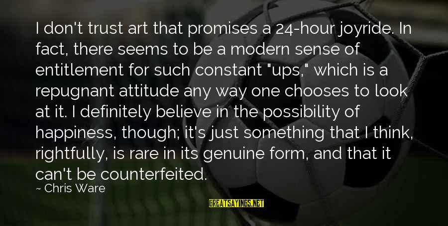 Joyride Sayings By Chris Ware: I don't trust art that promises a 24-hour joyride. In fact, there seems to be