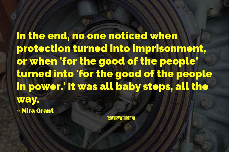 Judging In The Bible Sayings By Mira Grant: In the end, no one noticed when protection turned into imprisonment, or when 'for the